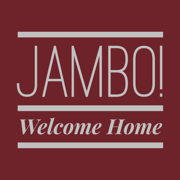 Jambo! Welcome Home