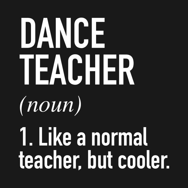Dance Teacher Defined