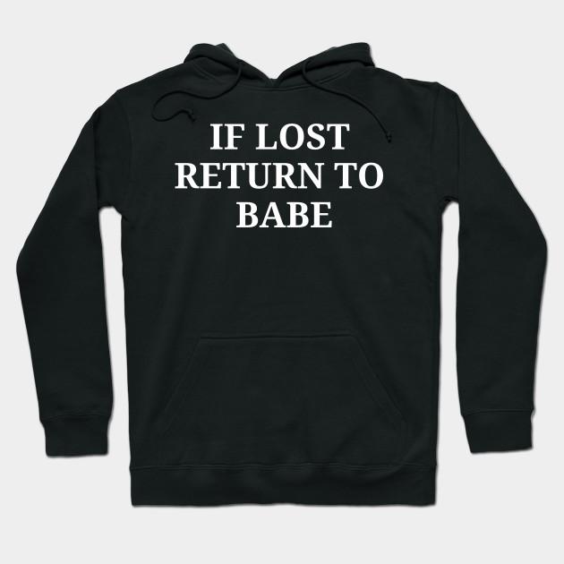 If Lost Return To Babe And I Am Babe Matching Couple Black Sweatshirts