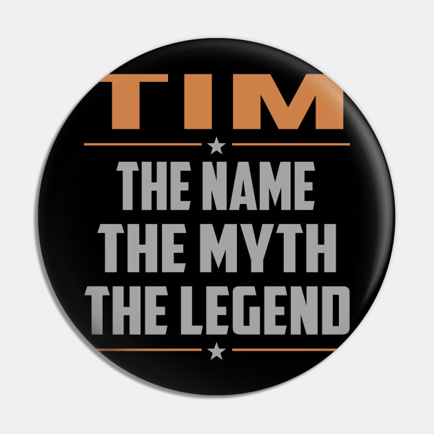 TIM The Name The Myth The Legend