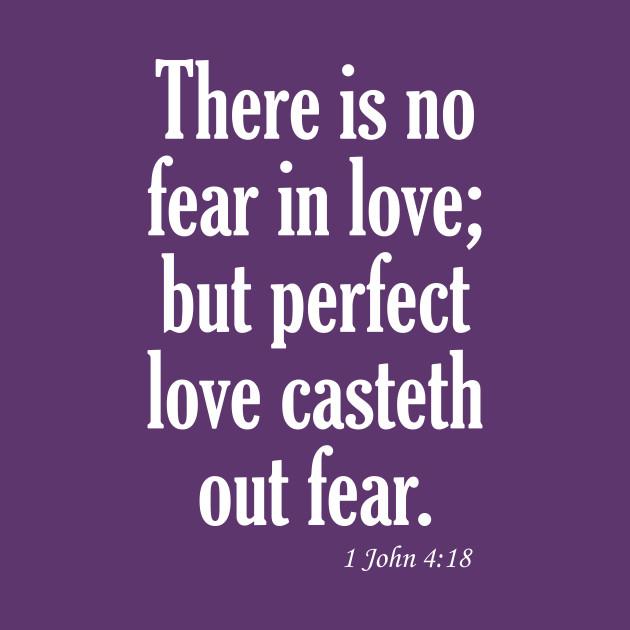 Perfect Love Casteth Out Fear Kjv Bible Verse T Shirt Kjv Bible Kids T Shirt Teepublic