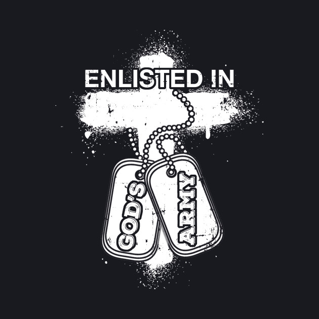 ENLISTED IN GOD'S ARMY