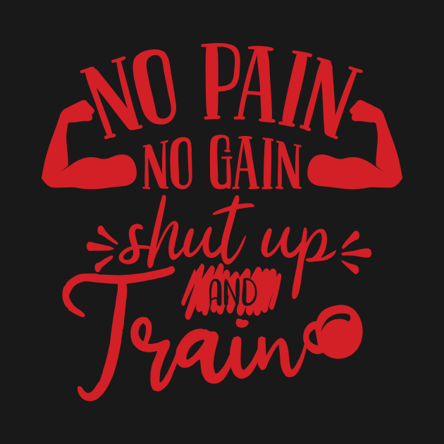 No pain no gain, shut up and train