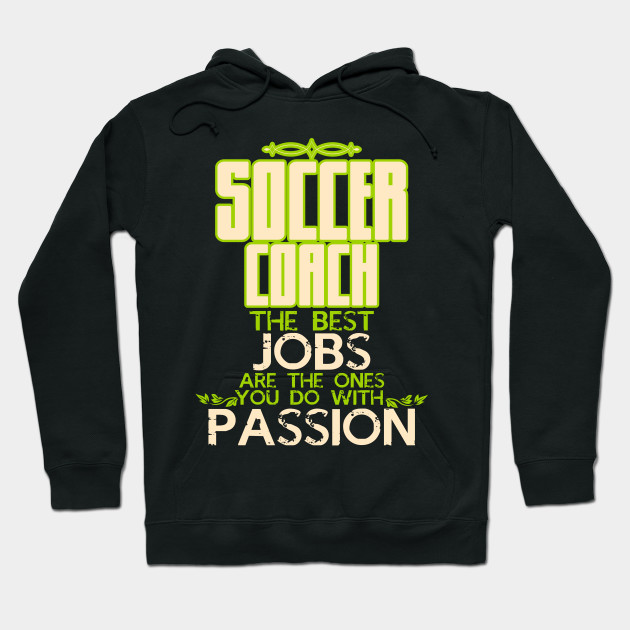 Soccer Coach Funny Saying | Job Passion