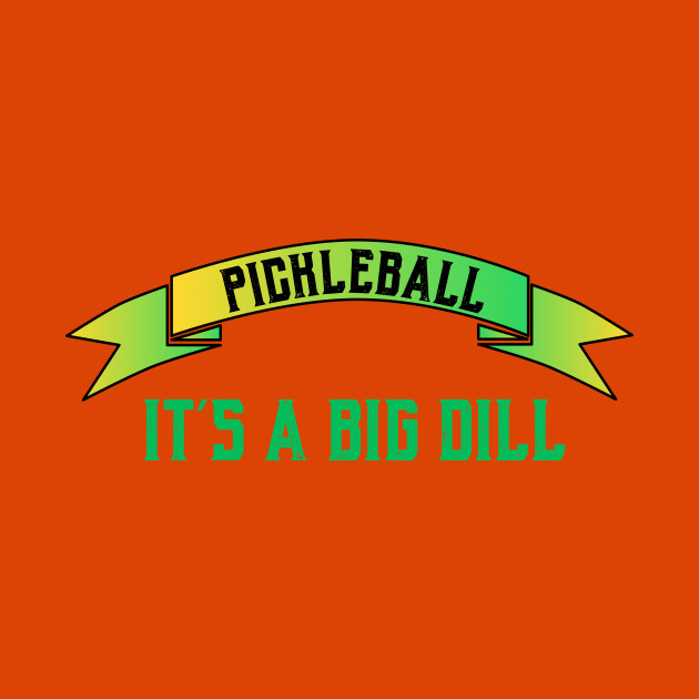 e70856b63 Pickleball It's a Big Dill Funny Pickleball Shirt - Pickleballfunny - Kids  T-Shirt   TeePublic