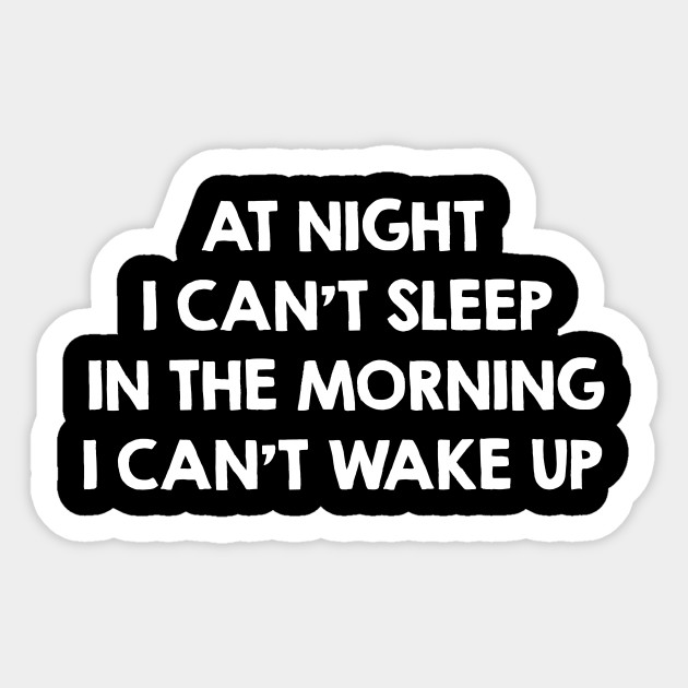 i can t wake up funny dream sleep and sleeping quotes sayings