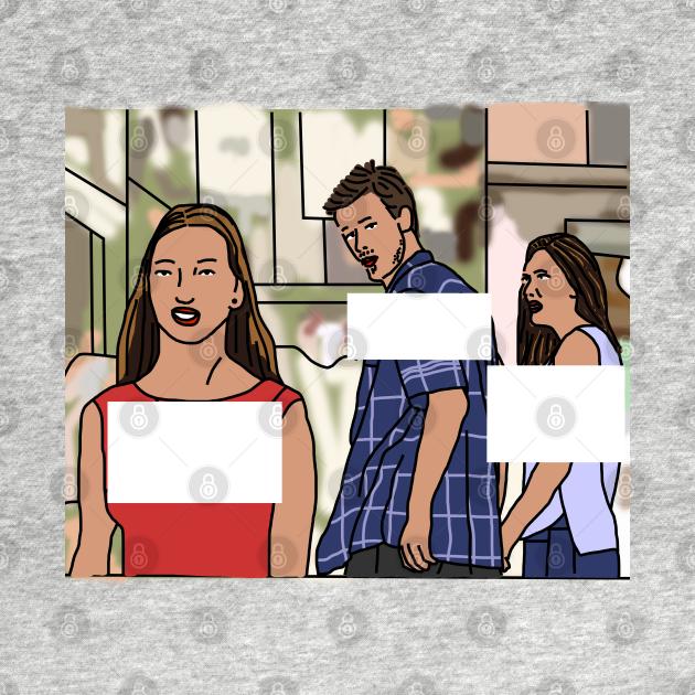 Distracted Boyfriend Meme Template - Geek - T-Shirt ...