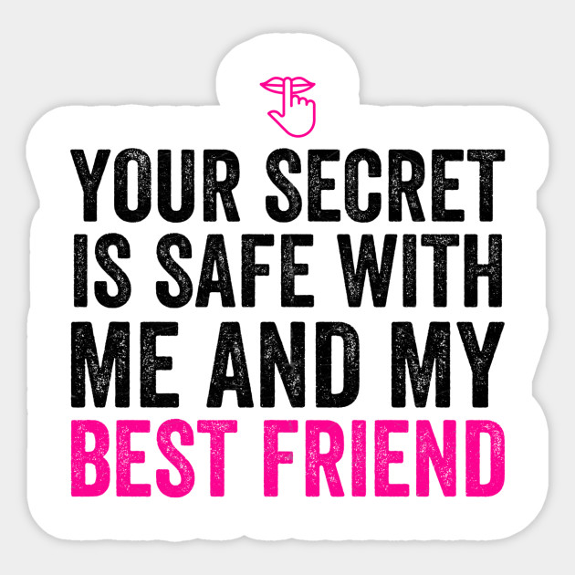 f200fc0a831f Best Friends Gift Your Secret Is Safe With Me BFF Love Presents Sticker