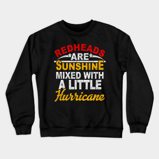 Redheads Are Sunshine Mixed With A Little Hurricane Funny Humor T-Shirt