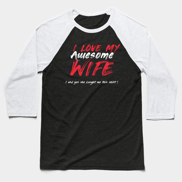 i love my awesome wife valentines day husbands couples gifts Baseball T-Shirt