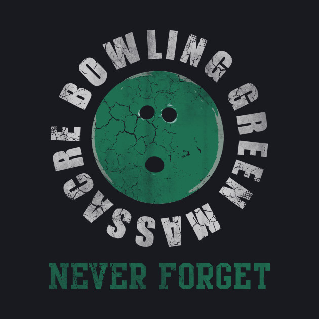 Bowling Green Massacre Never Forget