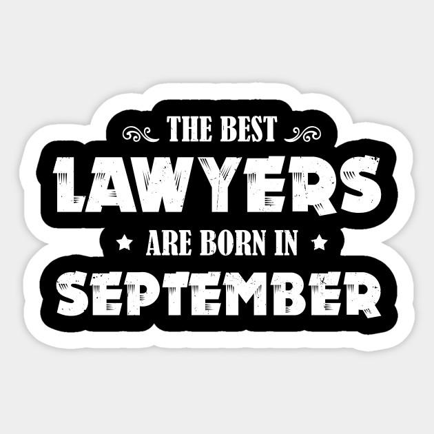 Funny Birthday Gift Best Lawyer Born In September Sticker