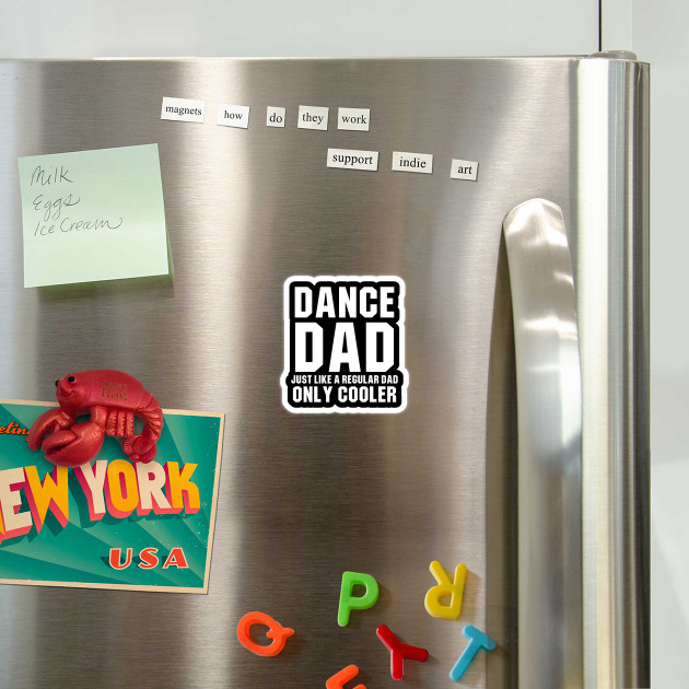 Dance Dad Like A Regular Dad Only Cooler