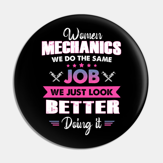 Women Mechanic We Do The Same Job