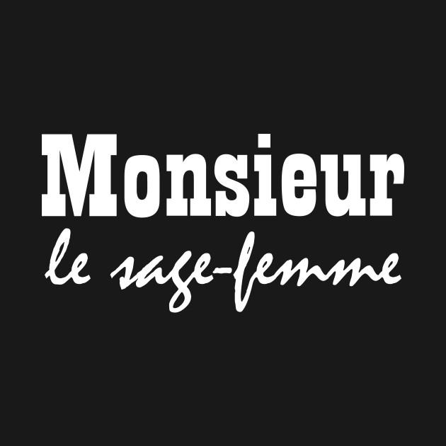 Monsieur le Sag-femme