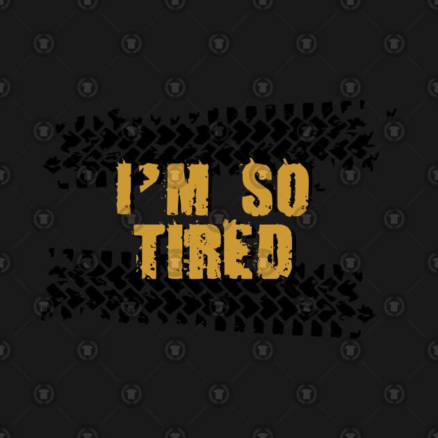 I'm so tired II
