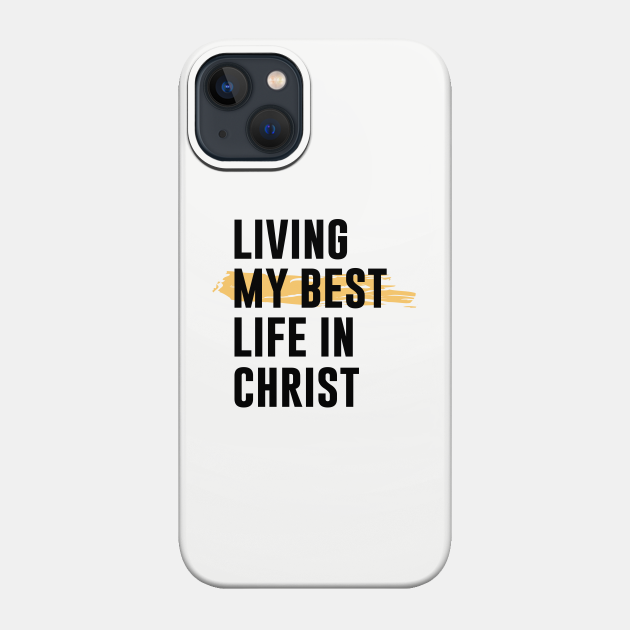 Living My Best Life In Christ