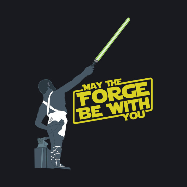 May the Forge be with you.