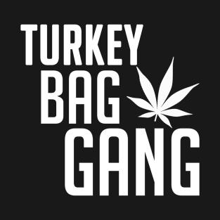 Turkey Bag Gang 420 Weed t-shirts