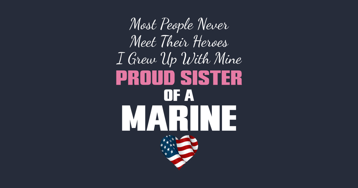 Proud Sister Of A Marine Proud Sister Of A Us Marine T Shirt