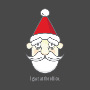 I gave at the office. t-shirts