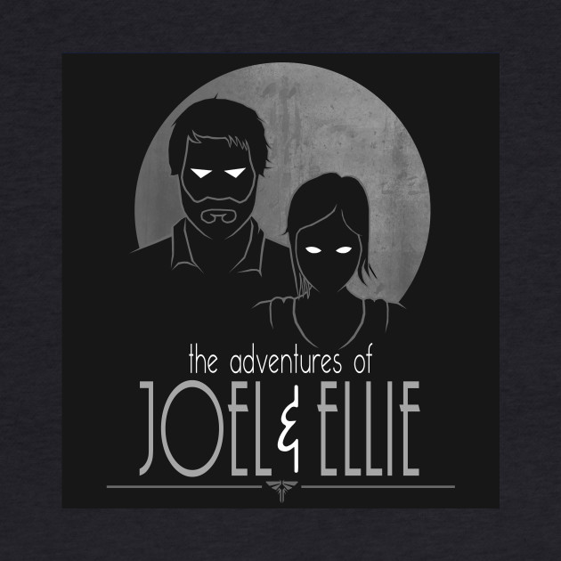 The Adventures of Joel and Ellie