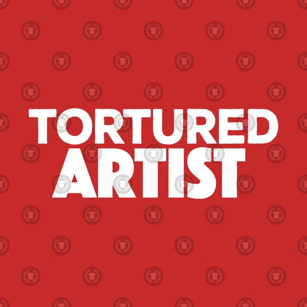 Tortured Artist Funny Musician/Artist