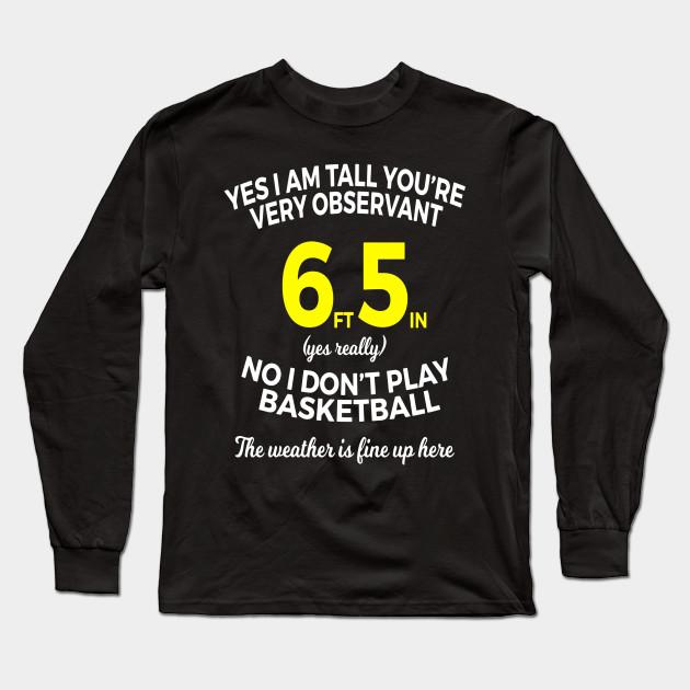 d1377f515 Mens Big Tall Man Funny T Shirt Gifts Idea 6 Foot 5 inch Long Sleeve T-Shirt