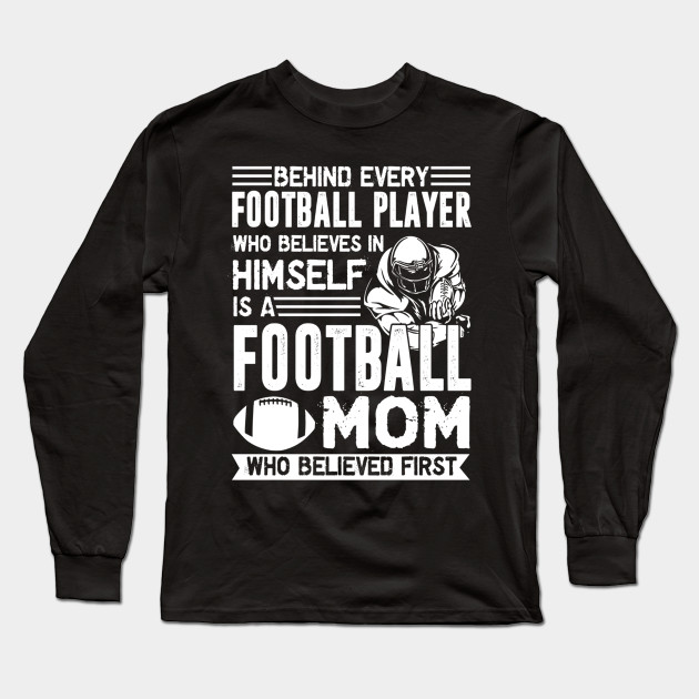 reputable site closer at size 7 Football Mom Behind Football Player Shirts