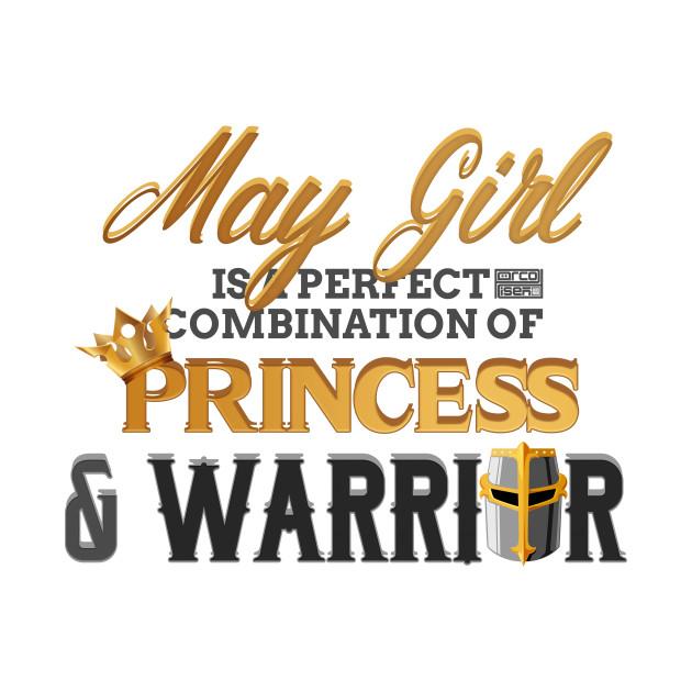 MAY Girl Princess Warrior Birth Month Birthday