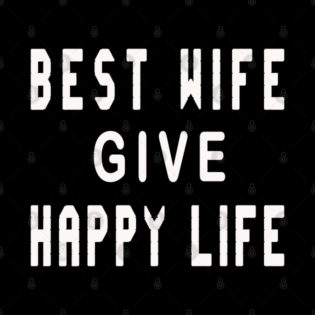Best wife give happy life