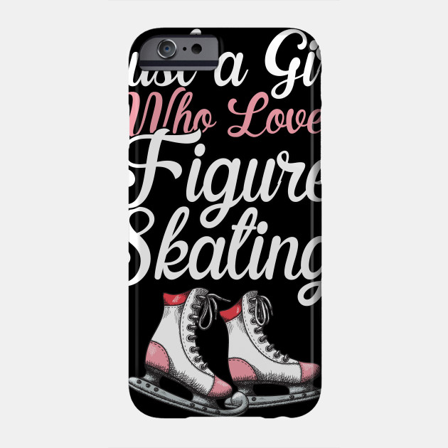 064d969d9a4a1 Great T-Shirt For Figure Skating Lover. - Skating - Phone Case ...