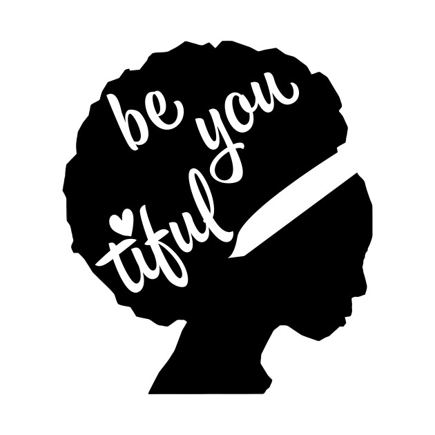 Be You Tiful African American