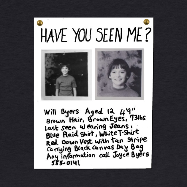 HAVE YOU SEEN ME? - Will Byers Missing Poster