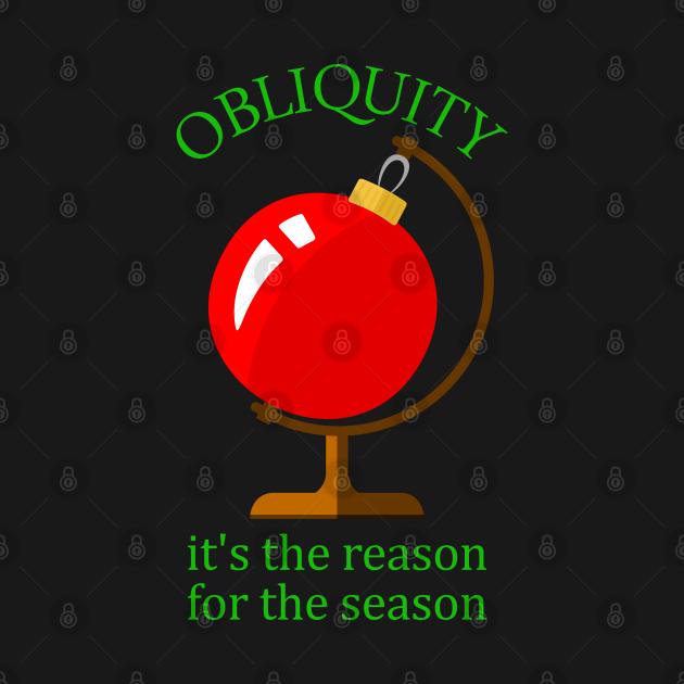 Obliquity (or Axial Tilt) - The Reason for the Season