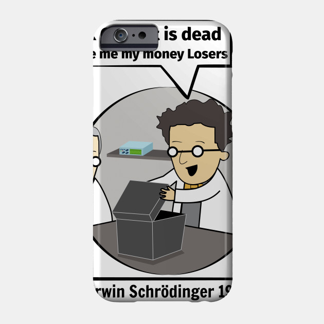 d51afad42 Schrodinger's cat. Funny Science illustration of Schrodinger experiment T- shirt Phone Case