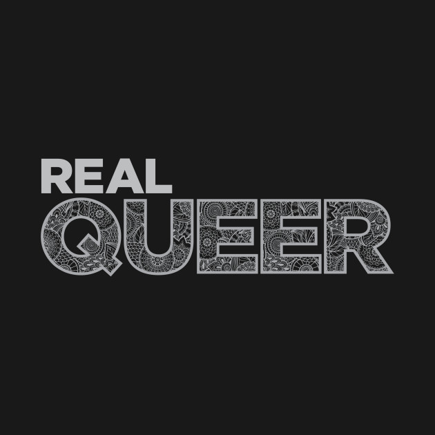 Real Queer (Silver)