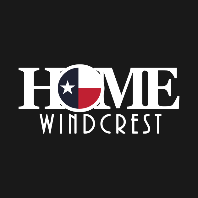HOME Windcrest Texas (long white text)
