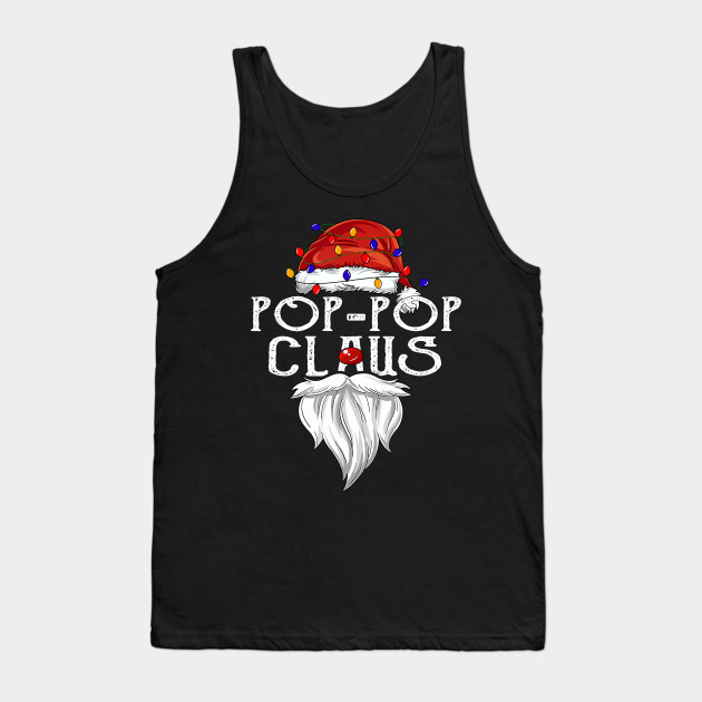 Funny Christmas Pop-Pop Claus Christmas gifts Tank Top