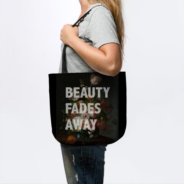Beauty Fades Away