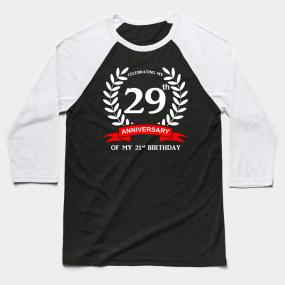 74af92ba1 50th Birthday 29th Anniversary of 21st Birthday Baseball T-Shirt