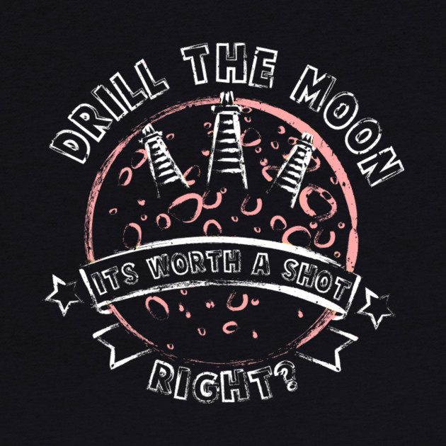 Drill the Moon