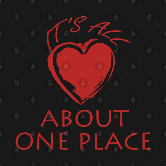 It's all about one place heart Valentine gifts