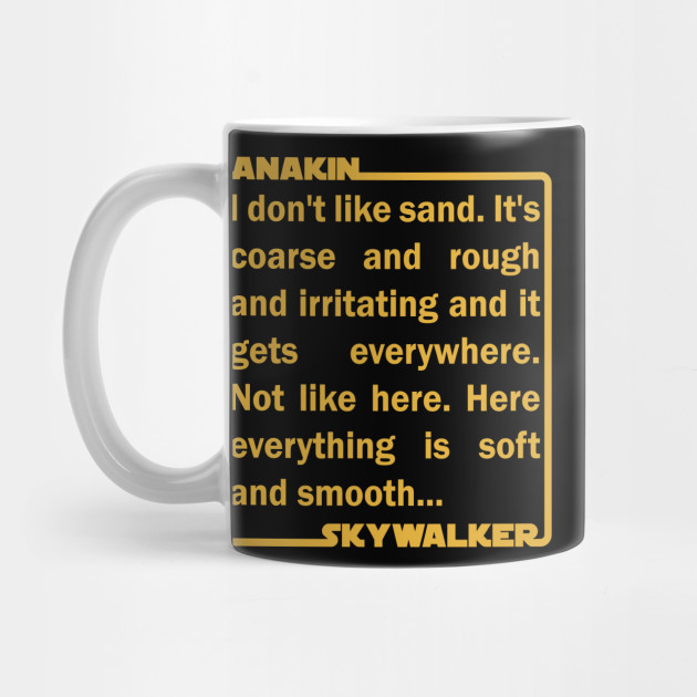 Anakin Skywalker Sand Quote The Force Awakens Mug Teepublic