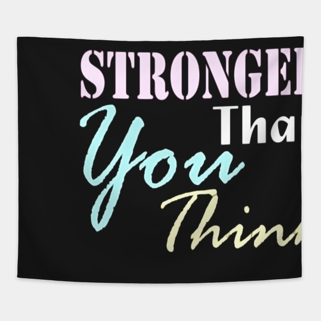 Motivational Sports Quote Stronger Than You Think T Shirt