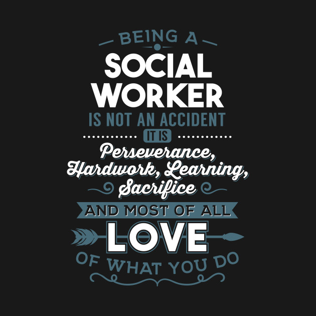 Social Worker Love What You Do