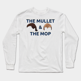 The Mullet and The Mop Long Sleeve T-Shirt 29d2fad53