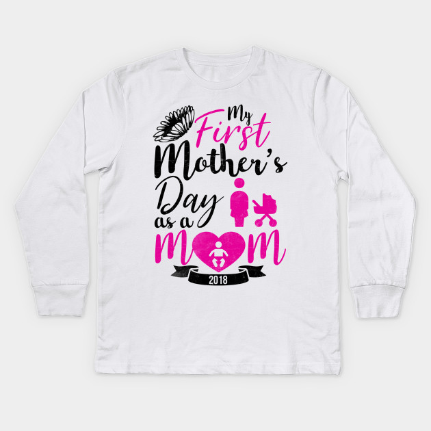 1795fa1c3 Mothers Day Gifts My First Mother's Day As A Mom Mommy Kids Long Sleeve T- Shirt