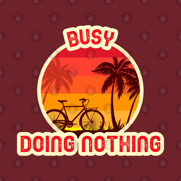 Busy Doing Nothing Retro Sunset