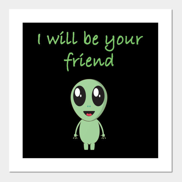 i will be your friend